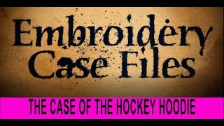 Machine Embroidery Case Files:The case of the auto-digitized hoodie😬