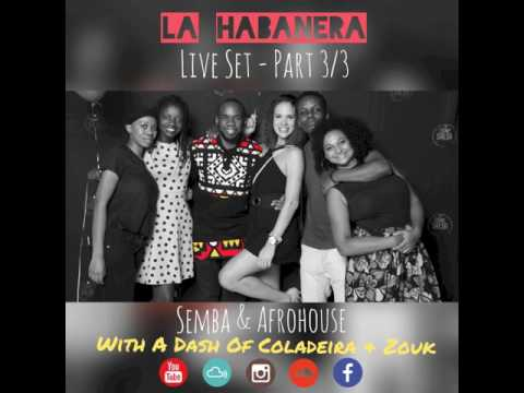 La Habanera 3 - Semba & Afrohouse with a dash of Coladeira & Zouk