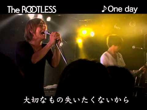 【公式ライブ映像】The ROOTLESS / One day