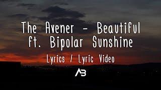 The Avener - Beautiful (Lyrics / Lyric Video) ft. Bipolar Sunshine