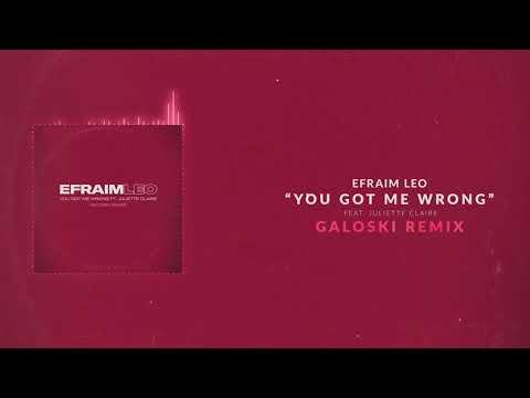 Efraim Leo - You Got Me Wrong ft. Juliette Claire (Galoski Remix)
