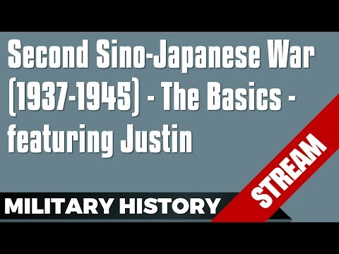 Second Sino-Japanese War (1937-1945) - The Basics - featuring Justin