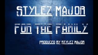 Stylez Major - For The Family {Official Audio + Lyrics}