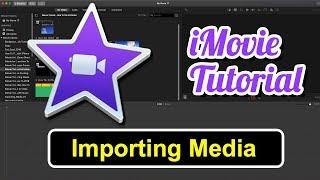iMovie Tutorial 2019 - How to Import Media in iMovie