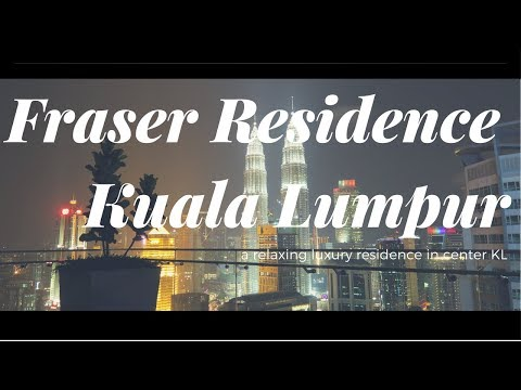 FRASER RESIDENCE KUALA LUMPUR HOTEL REVIEW