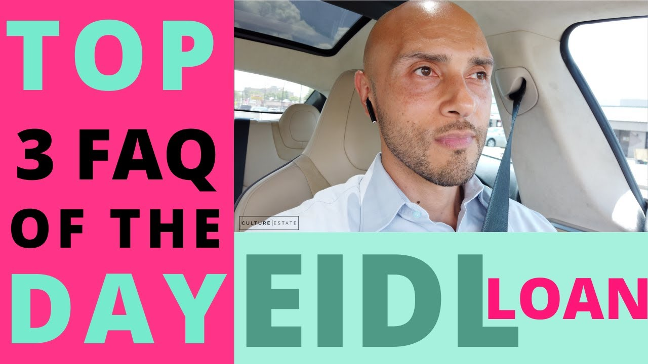 EIDL Top 3  Questions of The Day