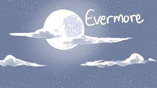 Evermore Animatic (Billdip)