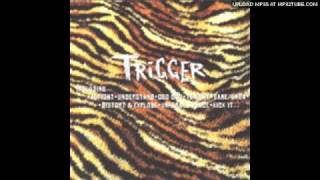 - trigger - unforced peace