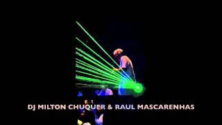 DJ Milton Chuquer & Raul Mascarenhas