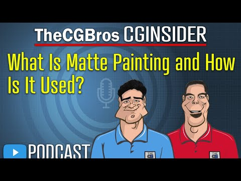 """The CGInsider Podcast #2119: """"What Is Matte Painting & How Is It Used?"""""""