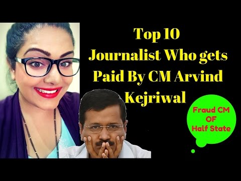 Top10 Journalist Who gets Paid By CM Arvind Kejriwal.