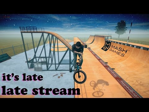 Lets Go All Night | BMX Streets Pipe Live Stream