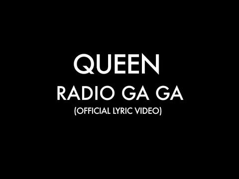 Queen - Radio Ga Ga (Official Lyric Video)