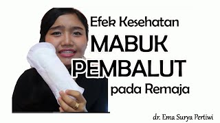 Download Video Fenomena Mabuk Pembalut pada Remaja | dr. Ema Surya P MP3 3GP MP4