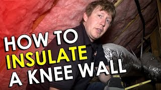 Attic Insulation - How To Insulate A Knee Wall