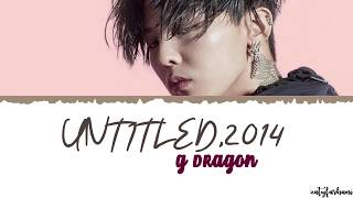 G-DRAGON - Untitled, 2014 (무제)(無題)Lyrics [Color Coded_Han_Rom_Eng]