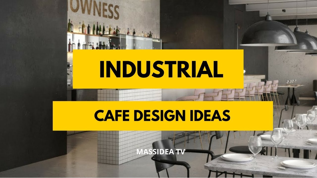 70 Awesome Industrial Cafe Design Ideas Youtube