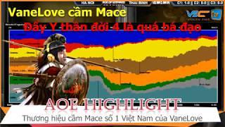 AOE Hightlight || Vẫn là VaneLove cầm Macedonia nhưng lần này là đánh đời 4 và đẩy Y thần các bạn ạ