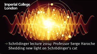 Schrödinger lecture 2014: Professor Serge Haroche - Shedding new light on Schrödinger