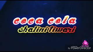 Coca Cola | Luka Chuppi | Shalini Tiwari | Dance Choreography | Rohit Dance Company |