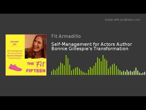 Self-Management for Actors Author Bonnie Gillespie's Transformation