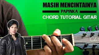PAPINKA - MASIH MENCINTAINYA (CHORD) GITAR DASAR | Tutorial kunci Gitar