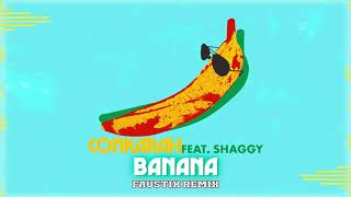 Banana (feat. Shaggy) [Faustix Remix] Official Audio | Conkarah