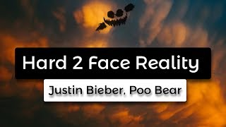 Justin Bieber, Poo Bear - Hard 2 Face Reality (Lyrics / Lyric) ft. Jay Electronica