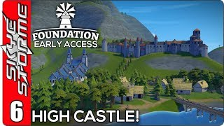 ▶ HIGH CASTLE! ◀ Foundation Early Access Ep 6