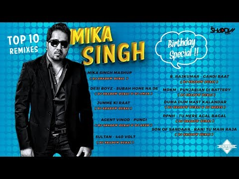Mika Singh Top 10 Remixes | Birthday Special | DJ Shadow Dubai