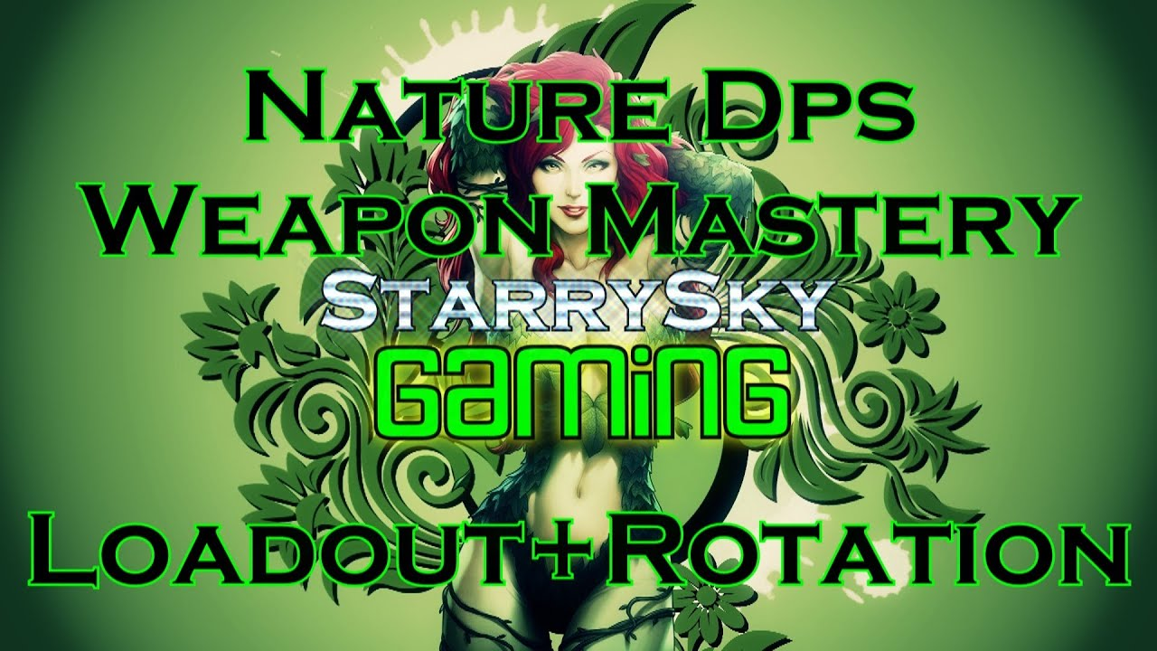 dcuo nature dps weapon mastery loadout rotation youtube