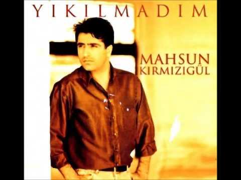 Mahsun Kirmizigul - Yikilmadim