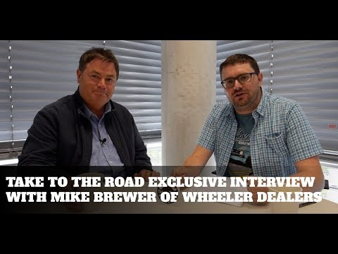Take to the Road Exclusive Interview with Mike Brewer of Wheeler Dealers
