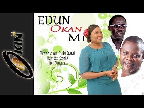 EDUN OKAN MI - Starring Taiwo Hassan Yinka Quadri