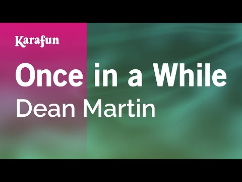 Karaoke Once in a While - Dean Martin *