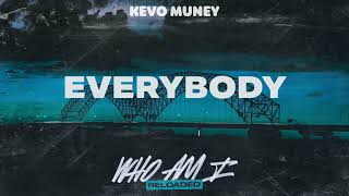 Kevo Muney - Everybody (Official Audio)