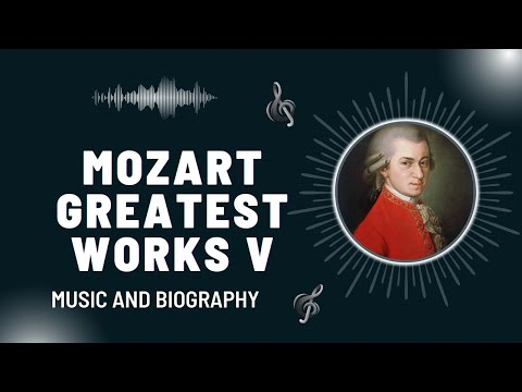 The Best of Mozart  - Part V - Greatest Works