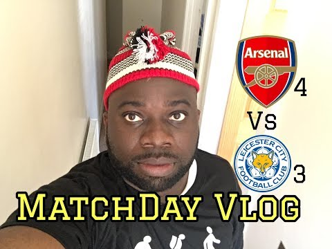Arsenal (4) Vs Leicester (3) | A Dramatic End To A Topsy-Turvy Game | MatchDay Vlog