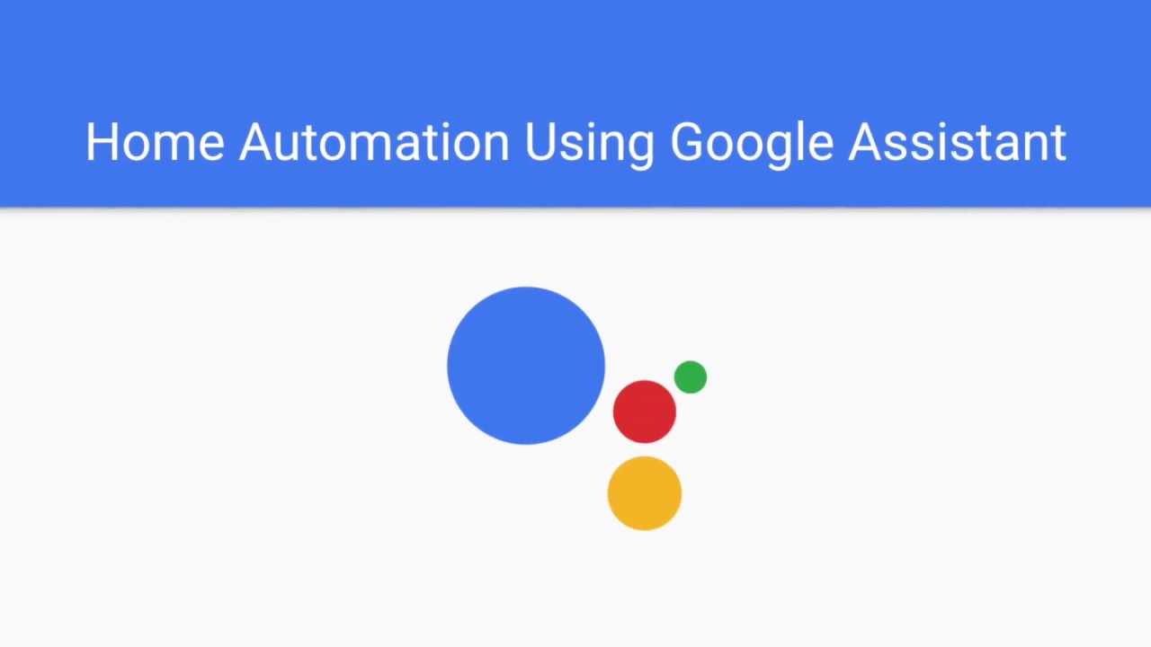 Home Automation using Google Assistant + Dialoglow + Firebase +