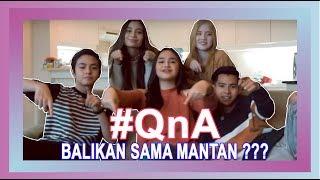 Download Video #QnA - BALIKAN SAMA MANTAN ? MP3 3GP MP4