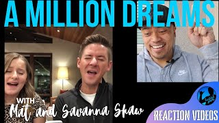 A MILLION DREAMS with MAT and SAVANNA SHAW | Bruddah Sam's REACTION vids