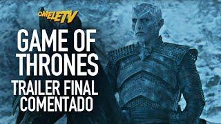 Game of Thrones - Trailer Final Comentado