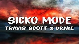 Travis Scott - Sicko Mode (Lyrics) ft. Drake & Swae Lee