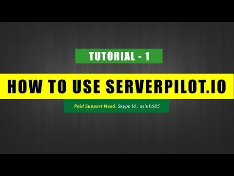 Tutorial 1 - Setting Up Server Pilot with VPS / Cloud Hosting Like Digital Ocean or Rackspace