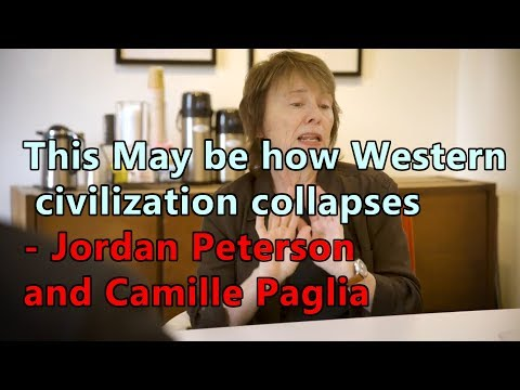 This May be how Western civilization collapses - Jordan Peterson and Camille Paglia