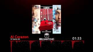 El Santo 40 - Al Corazon (Prod. Xnike & Bassbreaker)