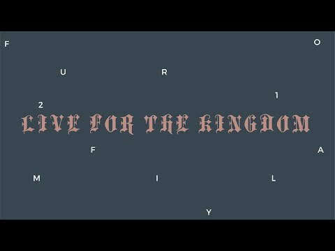 LIVE FOR THE KINGDOM | PART 10
