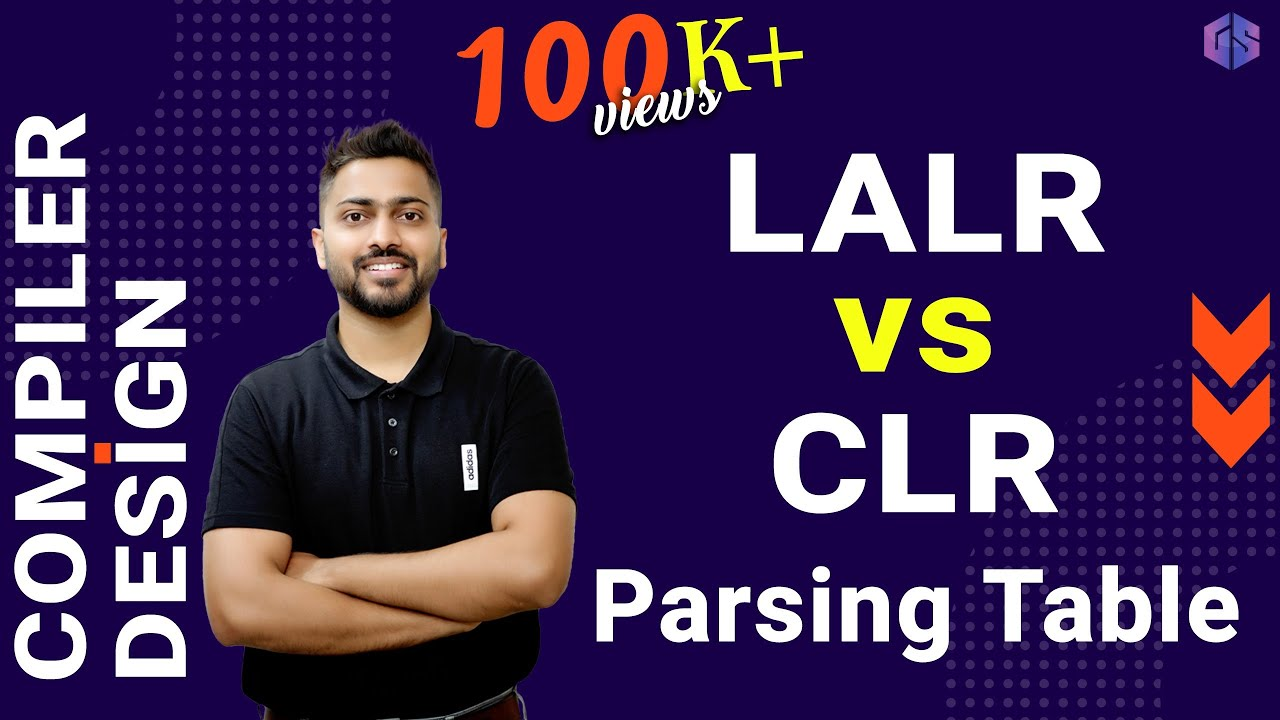 Lec15: Difference between LALR & CLR parsing table | Imp. Example
