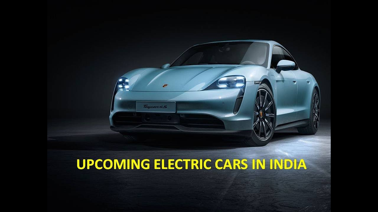 Top Upcoming Electric Cars In India 2020 2021 Youtube