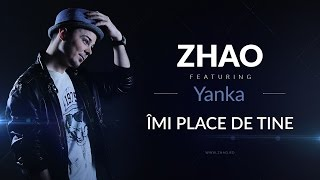 Repeat youtube video Zhao – Imi Place De Tine (feat. Yanka) | Piesa Oficiala
